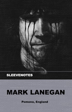 Mark Lanegan - Sleevenotes