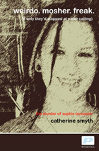Catherine Smyth: Weirdo Mosher Freak - The murder of Sophie Lancaster